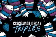CROSSWISE DECAY: Trifles Ep