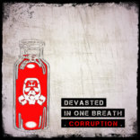 DEVASTED: In One Breath – Corruption –