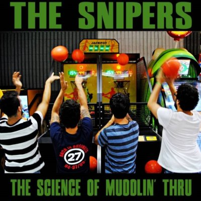 THE SNIPERS: The science of muddlin' thru