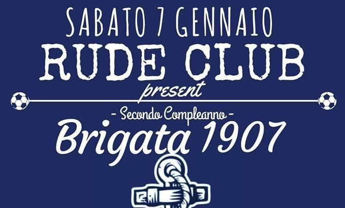 Secondo compleanno BRIGATA 1907 (07/01/17 Rude Club, Savona)