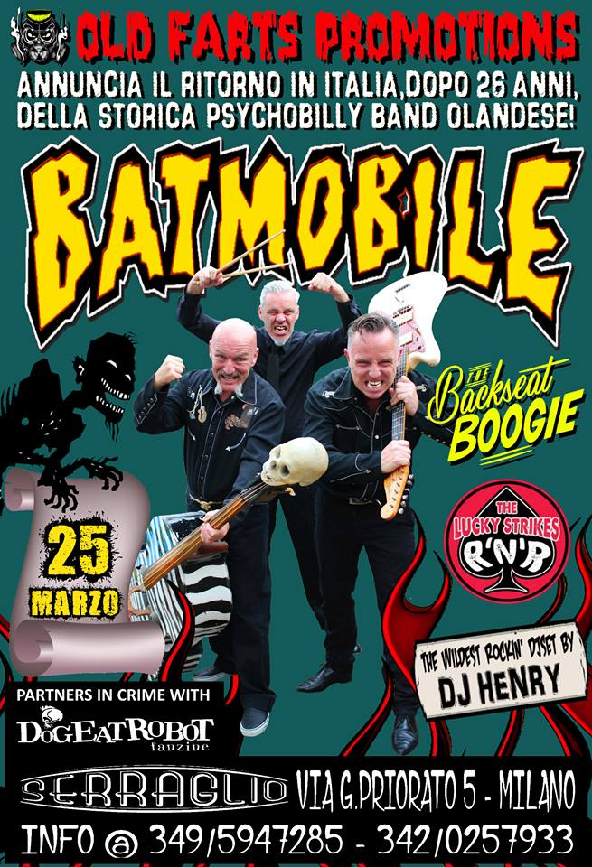 BATMOBILE (Psychobilly from NL) + BACKSEAT BOOGIE + LUCKY STRIKES + DJ HENRY @ Serraglio (Milano)