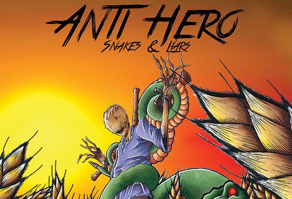 "ANTI-HERO: IL NUOVO EP ""SNAKES & LIARS"" DISPONIBILE DAL 17 MARZO VIA THIS IS CORE!"