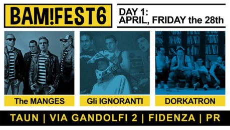 BAM! FEST: day 1 con MANGES, GLI IGNORANTI e DORKATRON