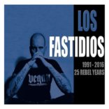LOS FASTIDIOS: 1991-2016, 25 Rebel Years