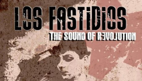 LOS FASTIDIOS: The Sound Of Revolution