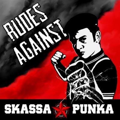 SKASSAPUNKA: Rudes Against