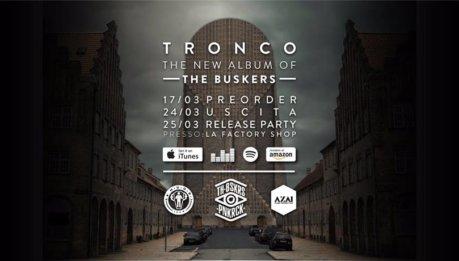 """THE BUSKERS: """"FIATO"""" primo singolo estratto e prima anticipazione di """"Tronco"""" – Nuovo album in uscita oggi via M.U.O.R.I. Dischi"""