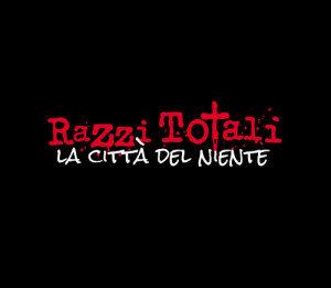 """RAZZI TOTALI: """"La Città del Niente"""""""