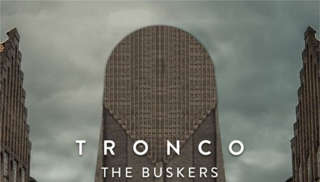THE BUSKERS: TRONCO