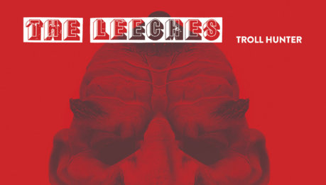 THE LEECHES: Troll Hunter 7″