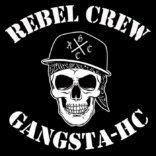 REBEL CREW: Gangsta Hardcore