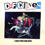 THE DEFECTIVES: I Love Pogo And Beer 7″