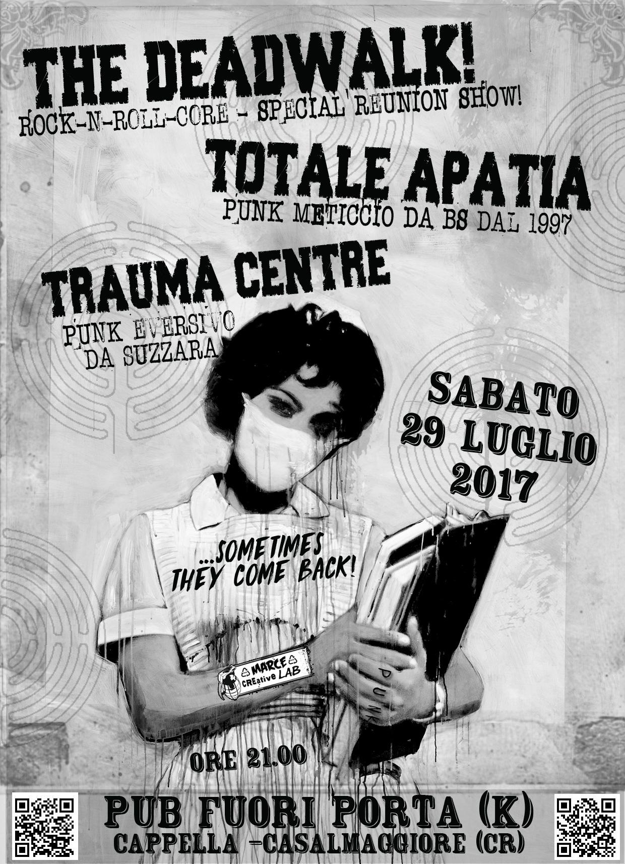 The Deadwalk! reunion show + Totale Apatia + Trauma Centre