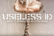 "USELESS ID: video di ""How to Dismantle an Atom Bomb"""
