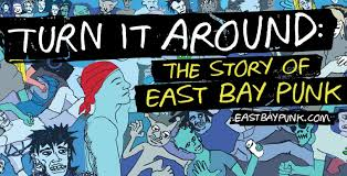 """Turn it Around: The Story of East Bay Punk"": documentario sul punk della East Bay"