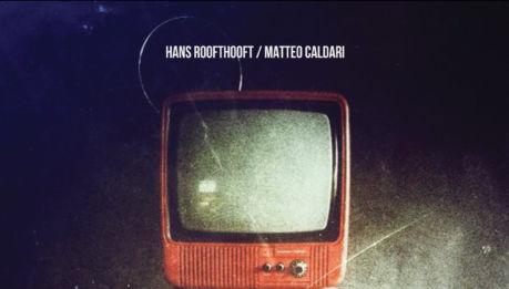 HANS ROOFTHOOFT/MATTEO CALDARI: split