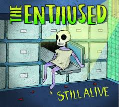 THE ENTHUSED: Still Alive