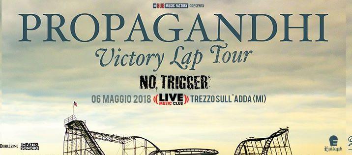 Domenica PROPAGANDHI e NO TRIGGER in Italia