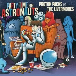 PROTON PACKS/THE LIVERMORES: split in streaming