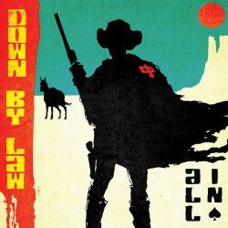 DOWN BY LAW: doppio anticipo dal nuovo album