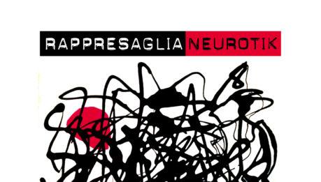 RAPPRESAGLIA: Neurotik