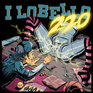 """""""220"""" il nuovo disco dei I LOBELLO"""