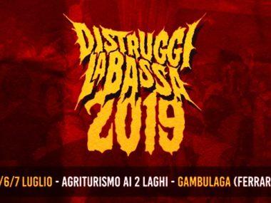 DISTRUGGI LA BASSA FEST 2019: tutti i dettagli