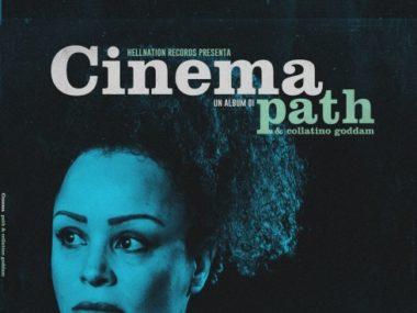 PATH & COLLATINO GODDAM: Cinema