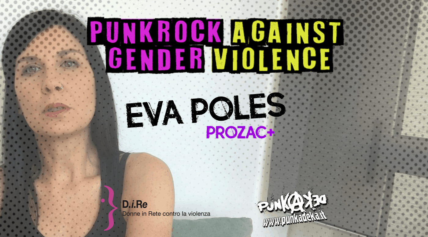 Punk Rock Against Gender Violence: Eva Poles (Prozac +)
