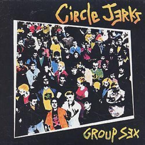 "CIRCLE JERKS: ristampa di ""Group Sex"""
