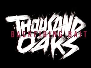 "Thousand Oaks : Fuori il video di ""Backfiring Bait"""
