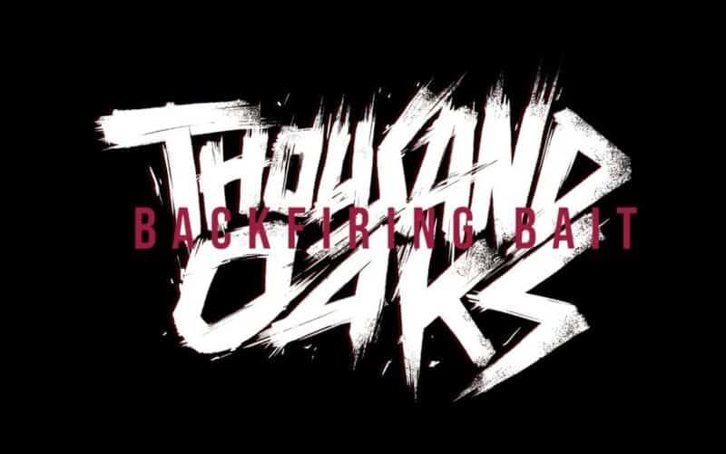 "Thousand Oaks : Fuori il video di ""Backfiring Bait"""