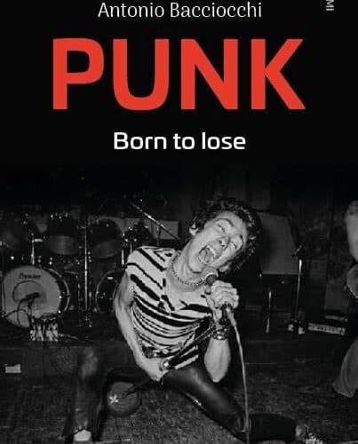 Antonio Bacciocchi: PUNK BORN TO LOSE