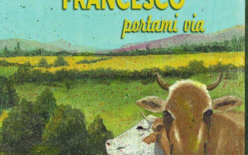 FRANCESCO: Portami Via